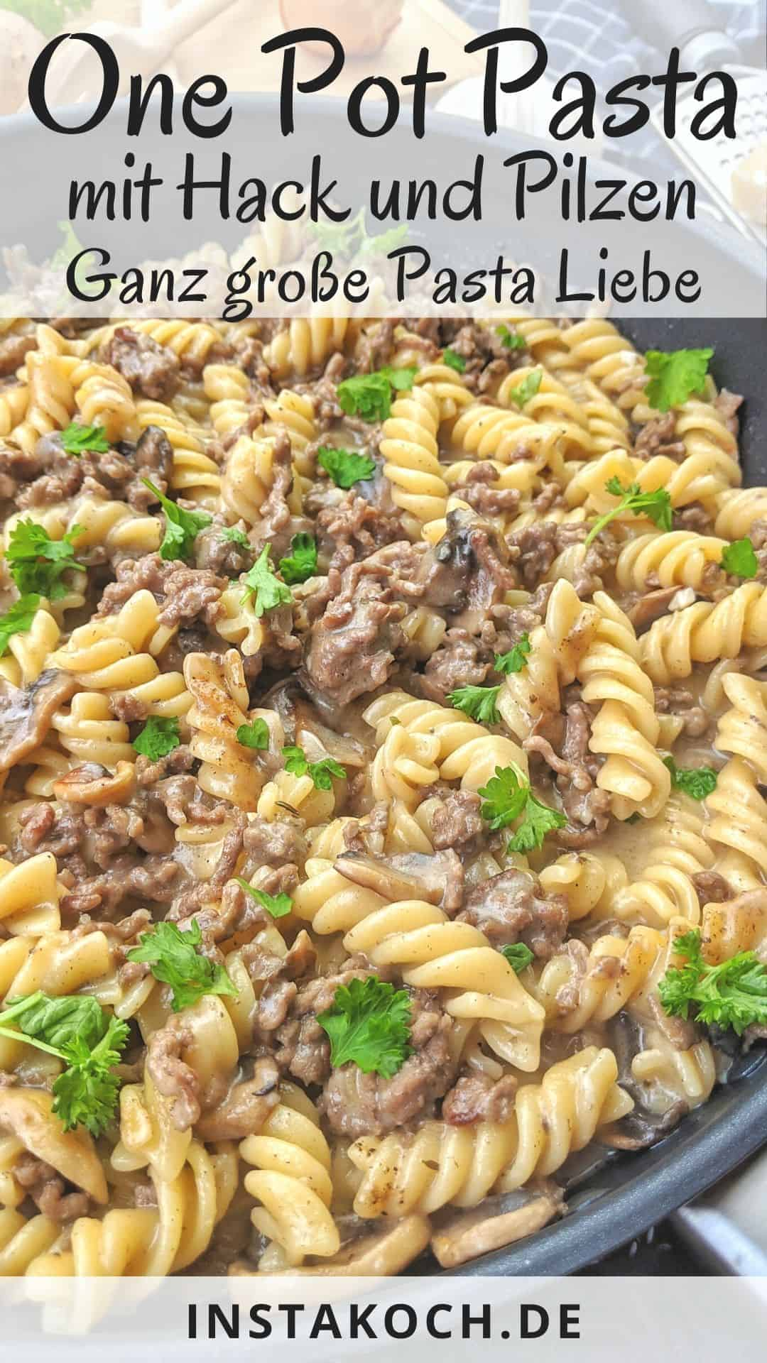 One Pot Pasta mit Hackfleisch und Champignons